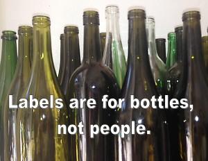 Labels are for bottles
